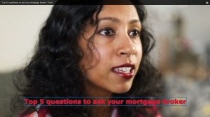 Q to ask your mortgage broker